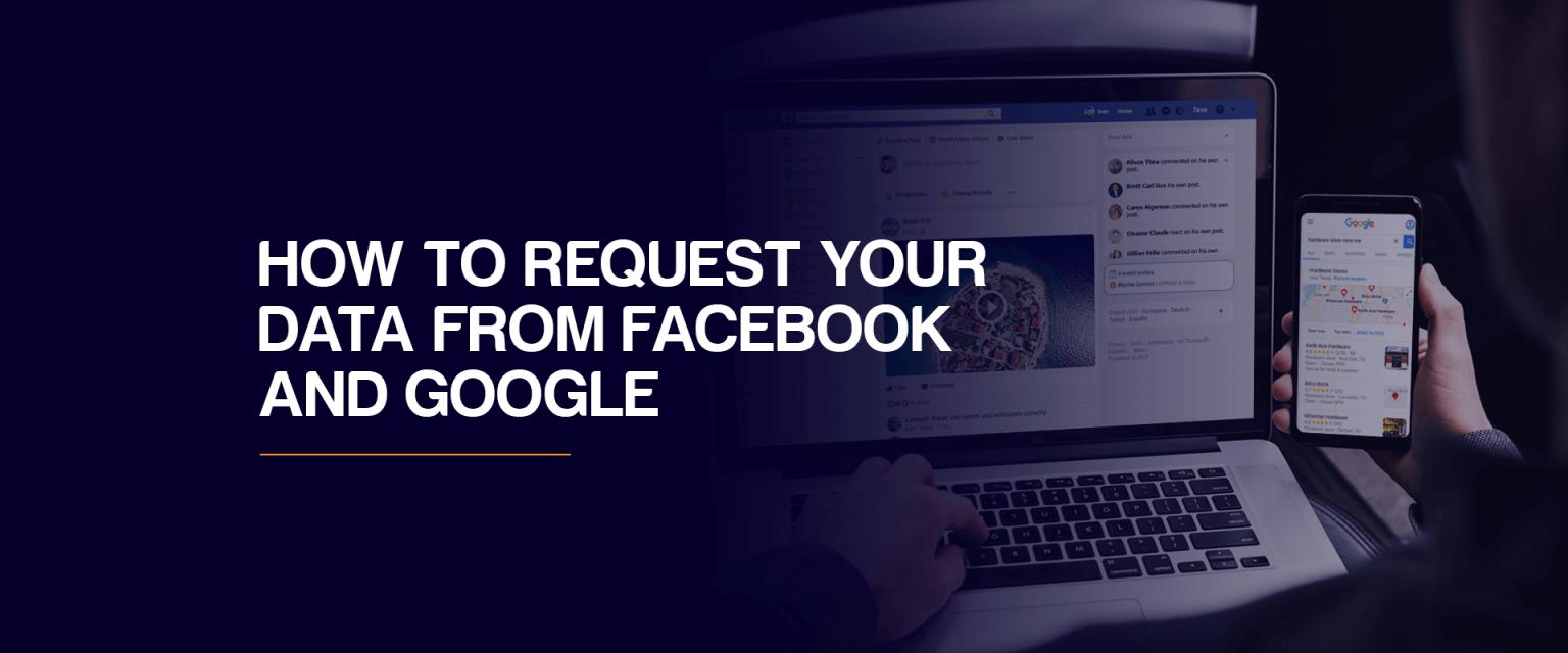 Facebook ve Google'dan verilerimi nasıl indirebilirim?